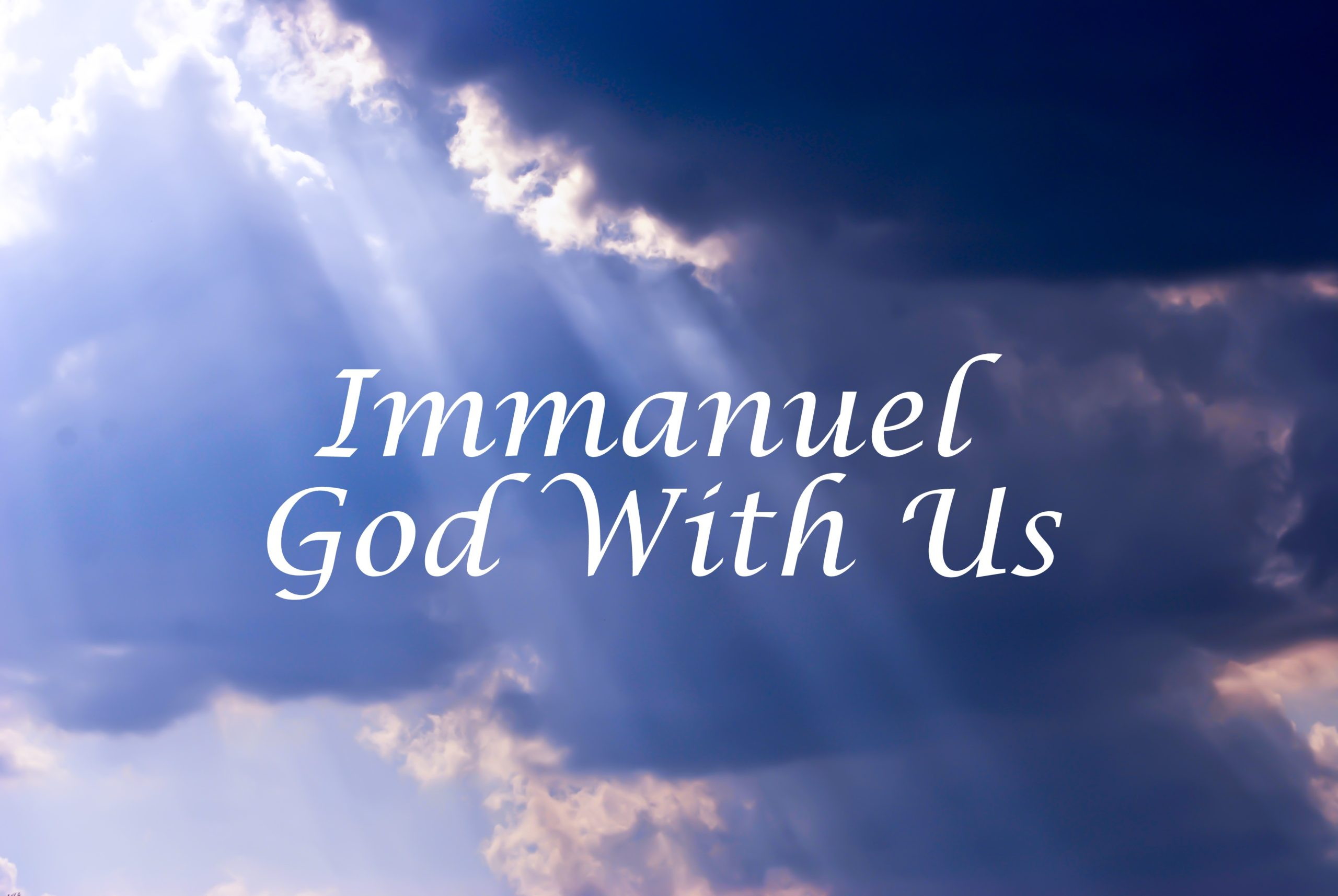 Immanuel, God with us